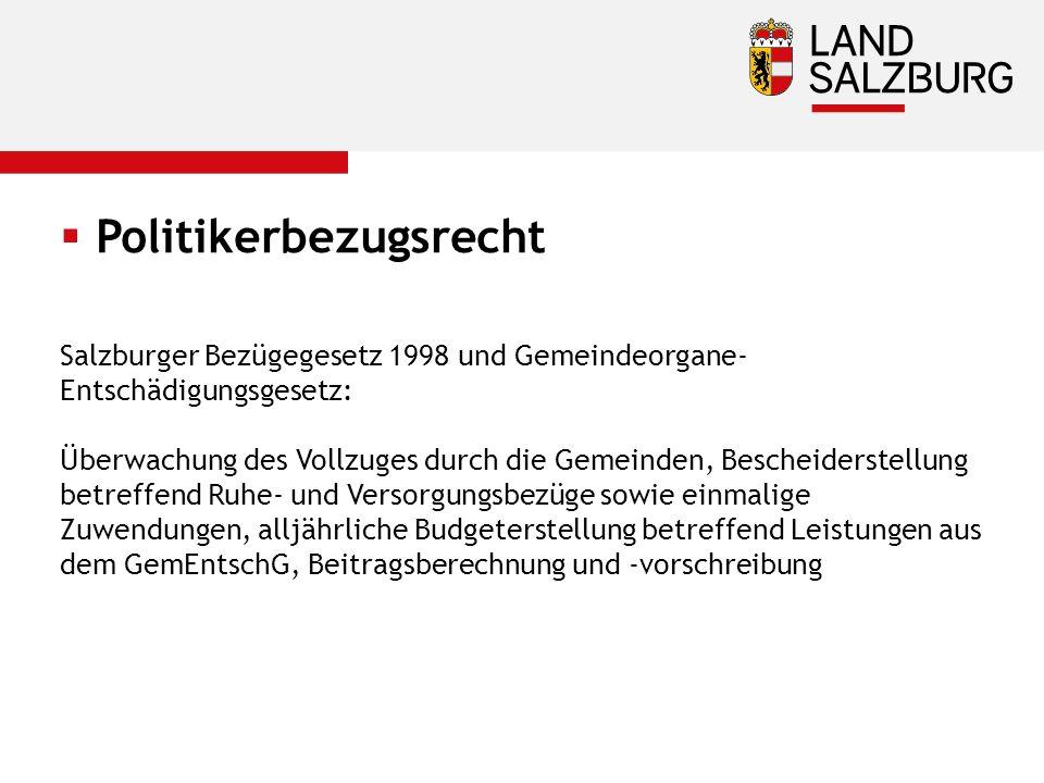  Politikerbezugsrecht Salzburger Bezügegesetz 1998 und Gemeindeorgane- Entschädigungsgesetz: Überwachung des Vollzuges durch die Gemeinden, Bescheide