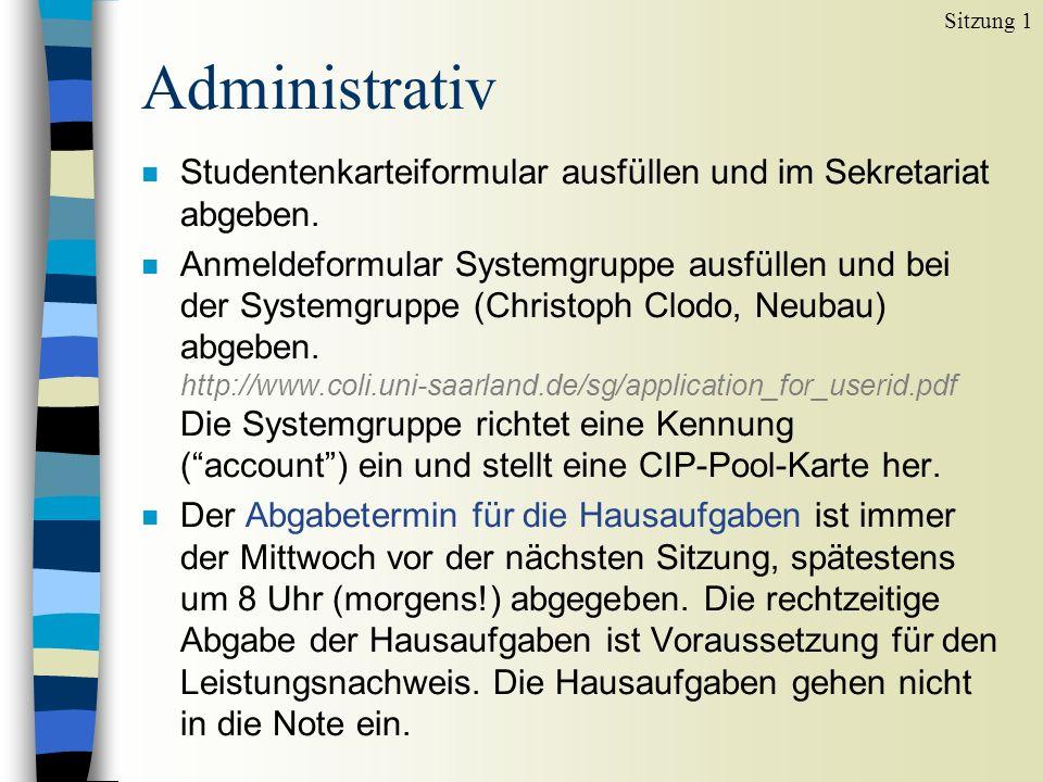 Administrativ n Studentenkarteiformular ausfüllen und im Sekretariat abgeben. n Anmeldeformular Systemgruppe ausfüllen und bei der Systemgruppe (Chris