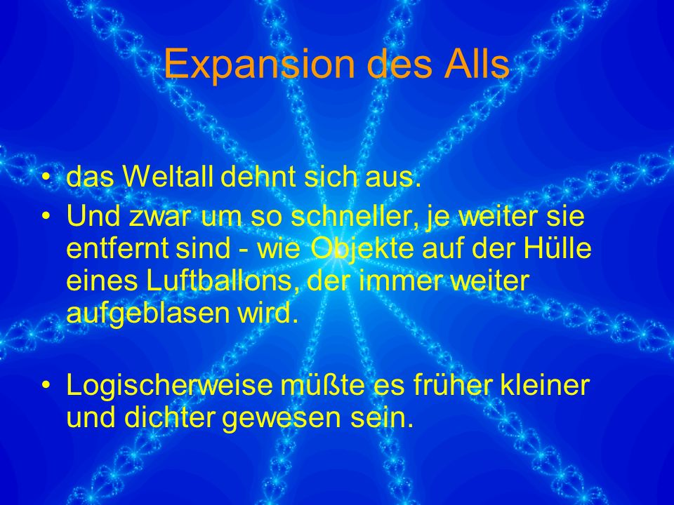Expansion des Alls das Weltall dehnt sich aus.