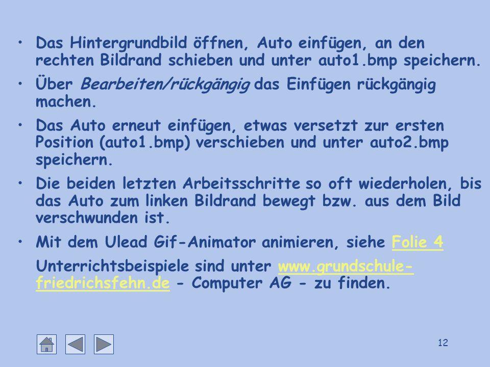12 Das Hintergrundbild öffnen, Auto einfügen, an den rechten Bildrand schieben und unter auto1.bmp speichern. Über Bearbeiten/rückgängig das Einfügen