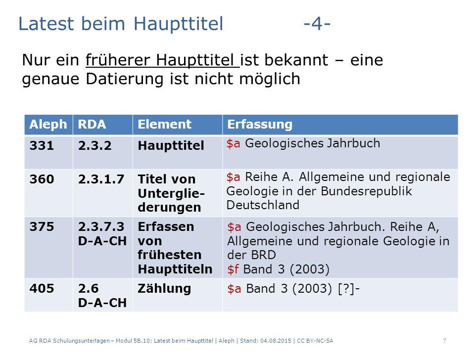 7 AlephRDAElementErfassung 3312.3.2Haupttitel $a Geologisches Jahrbuch 3602.3.1.7Titel von Unterglie- derungen $a Reihe A.