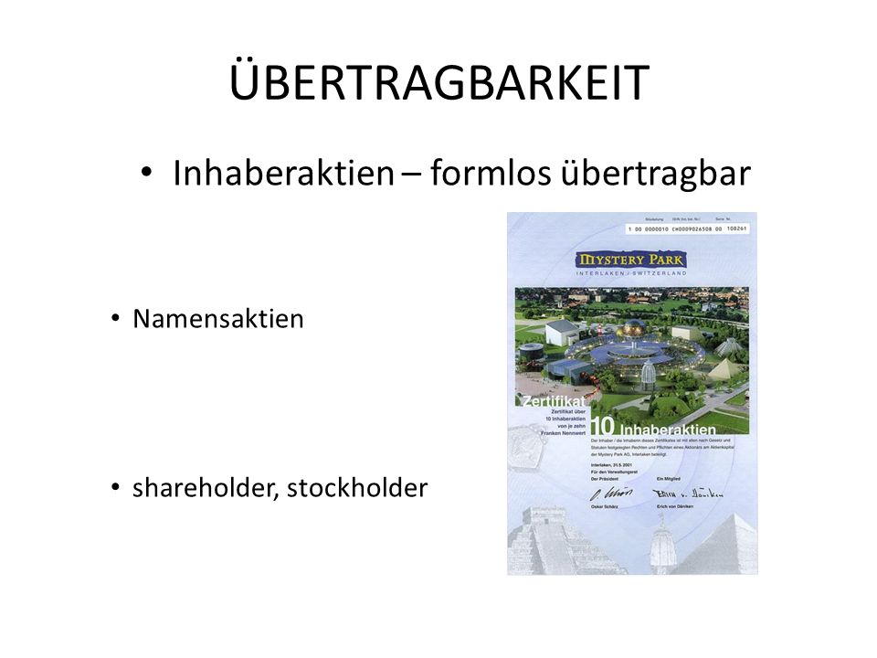 ÜBERTRAGBARKEIT Inhaberaktien – formlos übertragbar Namensaktien shareholder, stockholder
