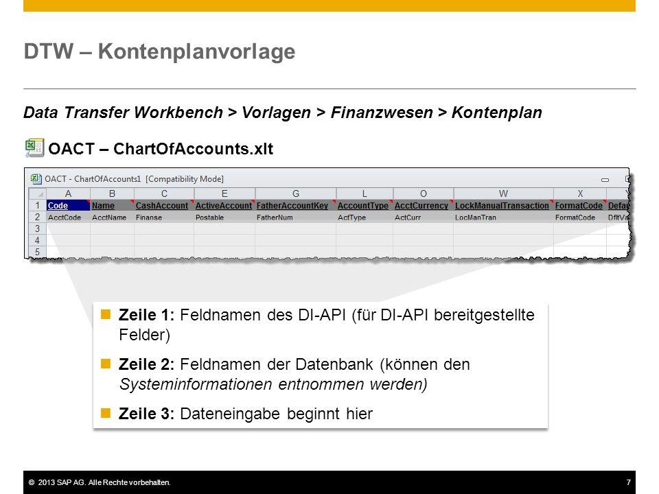 ©2013 SAP AG. Alle Rechte vorbehalten.7 DTW – Kontenplanvorlage OACT – ChartOfAccounts.xlt Zeile 1: Feldnamen des DI-API (für DI-API bereitgestellte F
