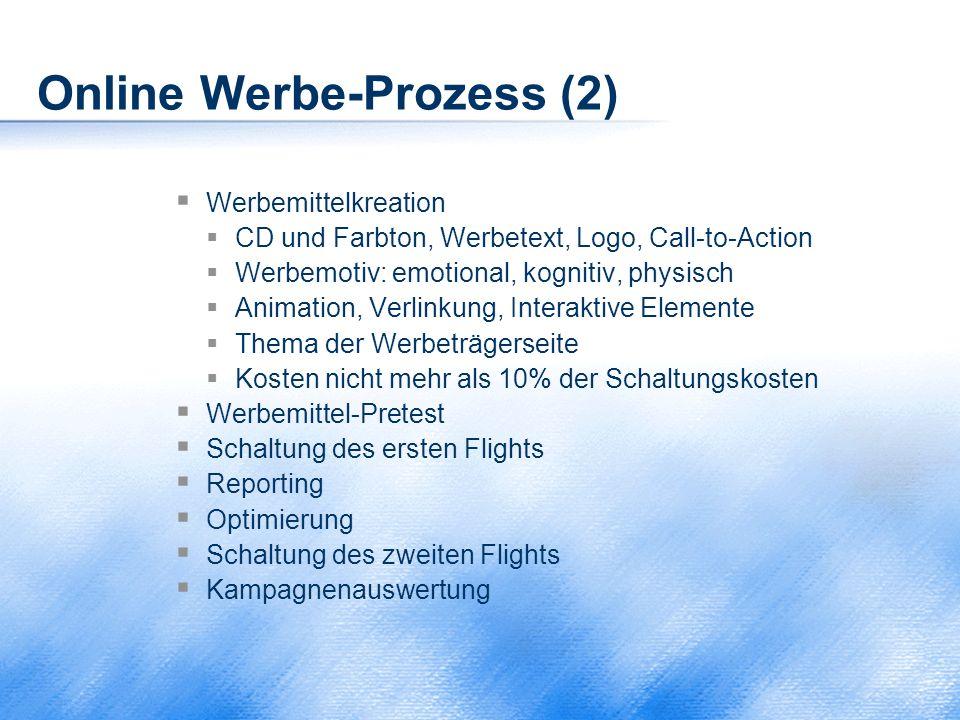 Online Werbe-Prozess (2)  Werbemittelkreation  CD und Farbton, Werbetext, Logo, Call-to-Action  Werbemotiv: emotional, kognitiv, physisch  Animati