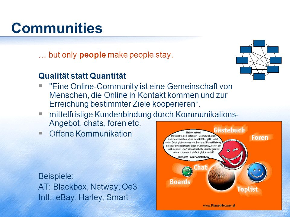 Communities … but only people make people stay. Qualität statt Quantität 