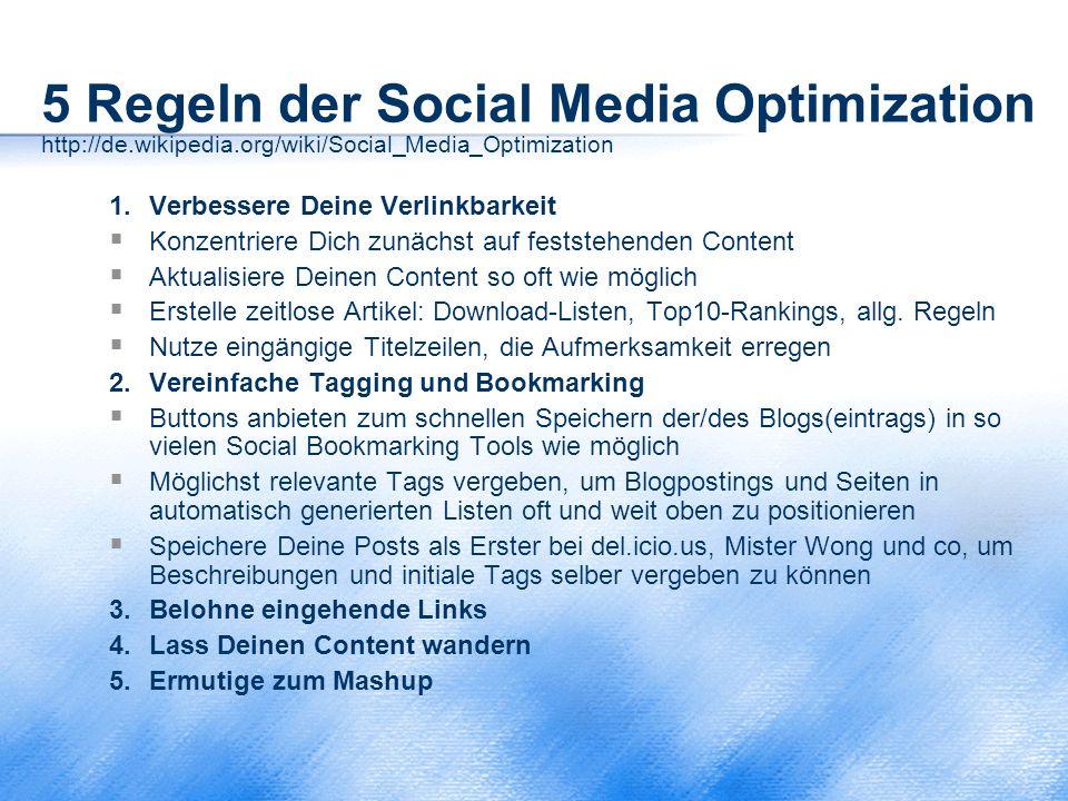 5 Regeln der Social Media Optimization http://de.wikipedia.org/wiki/Social_Media_Optimization 1.Verbessere Deine Verlinkbarkeit  Konzentriere Dich zu
