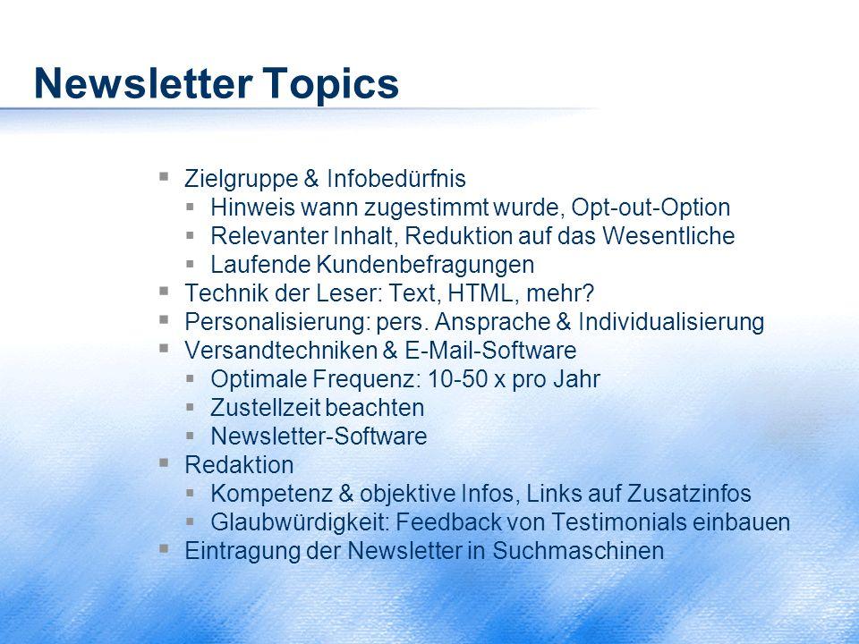Newsletter Topics  Zielgruppe & Infobedürfnis  Hinweis wann zugestimmt wurde, Opt-out-Option  Relevanter Inhalt, Reduktion auf das Wesentliche  La