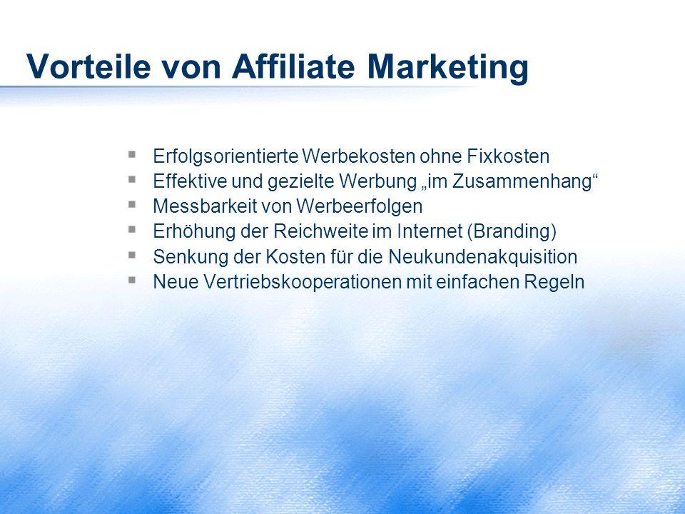 """Vorteile von Affiliate Marketing  Erfolgsorientierte Werbekosten ohne Fixkosten  Effektive und gezielte Werbung """"im Zusammenhang""""  Messbarkeit von"""