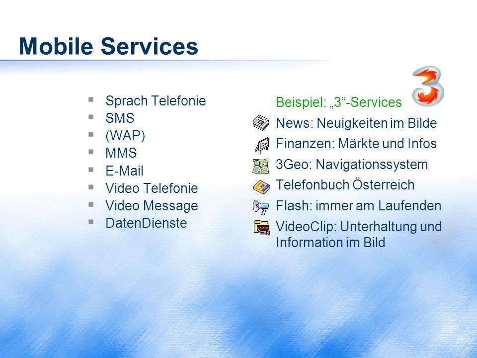 """Mobile Services  Sprach Telefonie  SMS  (WAP)  MMS  E-Mail  Video Telefonie  Video Message  DatenDienste Beispiel: """"3""""-Services News: Neuigkei"""