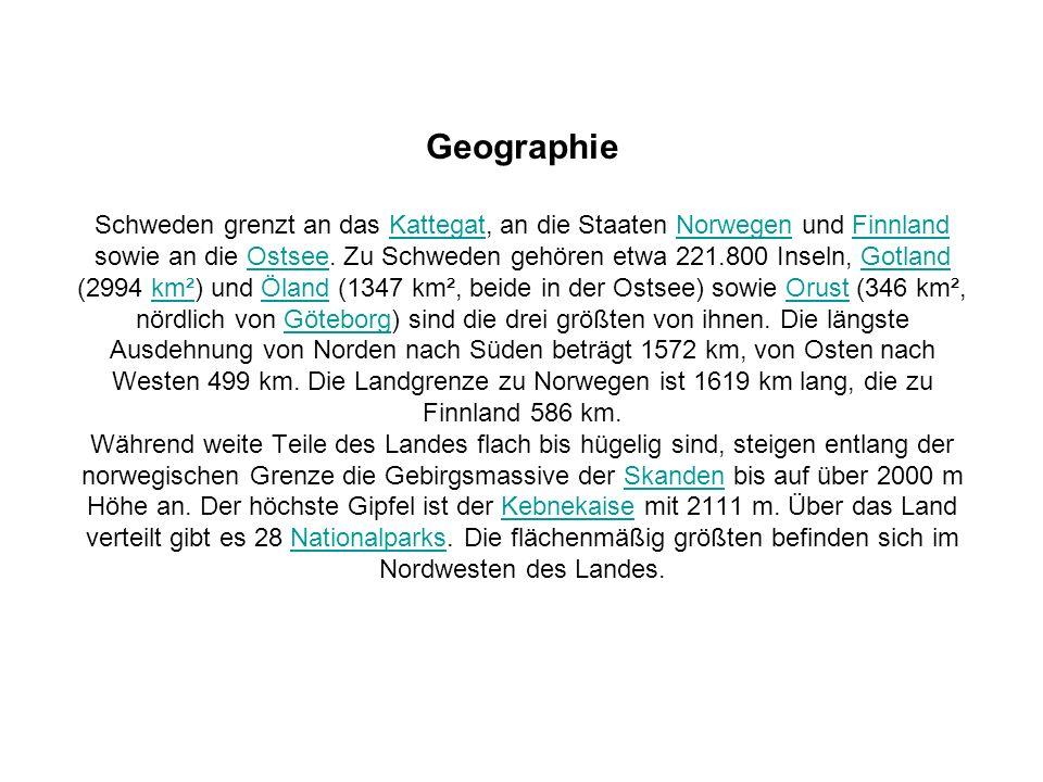 Geographie Schweden grenzt an das Kattegat, an die Staaten Norwegen und Finnland sowie an die Ostsee. Zu Schweden gehören etwa 221.800 Inseln, Gotland