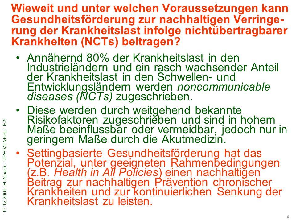 17.12.2009. H. Noack:: UPH V2 Modul E-5 4 Wieweit und unter welchen Voraussetzungen kann Gesundheitsförderung zur nachhaltigen Verringe- rung der Kran