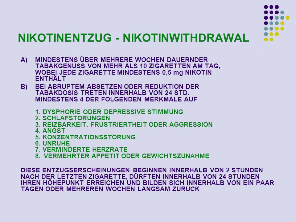 NIKOTINENTZUG - NIKOTINWITHDRAWAL C)DIESE SYMPTOME VERURSACHEN KLINISCH SIGNIFIKANTEN DISSTRESS ODER VERSCHLECHTERUNG DER SOZIALEN BERUFLICHEN ODER ANDERER BEREICHE D) DIE SYMPTOME SIND NICHT ANDERWEITIG BEDINGT