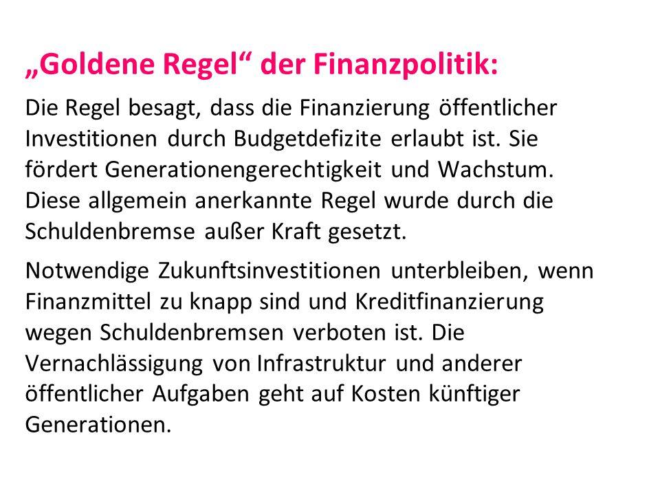 """""""Goldene Regel der Finanzpolitik: Die Regel besagt, dass die Finanzierung öffentlicher Investitionen durch Budgetdefizite erlaubt ist."""