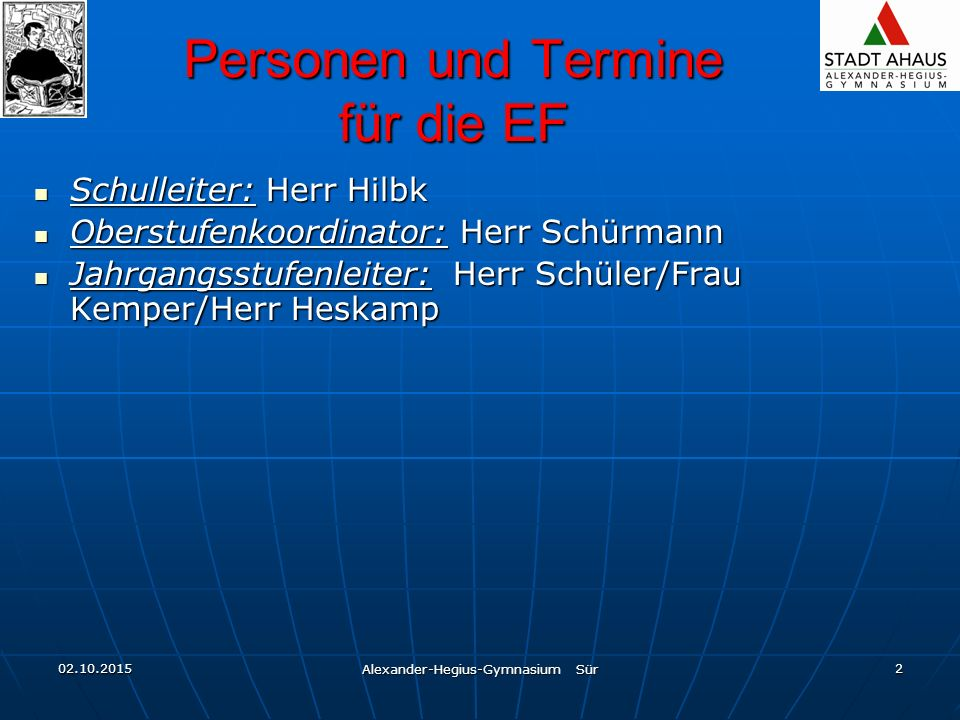 02.10.2015 Alexander-Hegius-Gymnasium Sür 3 Eingangsvoraussetzung: Versetzung in EF Welche Abschlüsse kann ich erreichen in der Oberstufe.