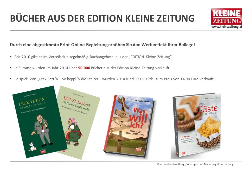 © Verkaufsentwicklung / Anzeigen und Marketing Kleine Zeitung BÜCHER AUS DER EDITION KLEINE ZEITUNG Durch eine abgestimmte Print-Online-Begleitung erh