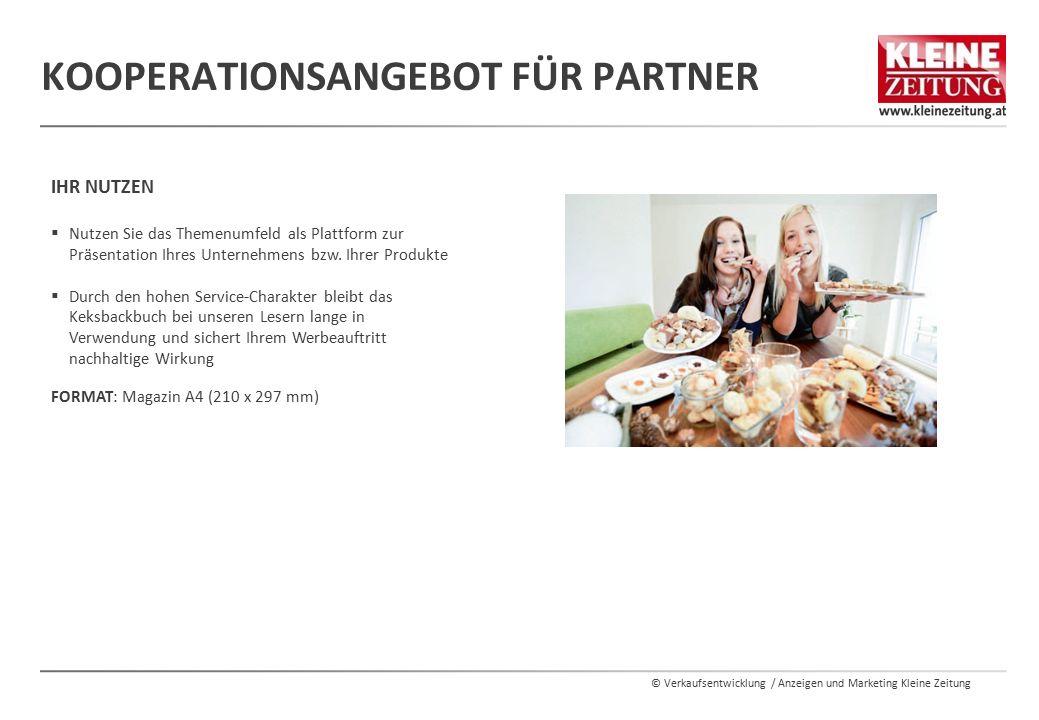 © Verkaufsentwicklung / Anzeigen und Marketing Kleine Zeitung KOOPERATIONSANGEBOT FÜR PARTNER IHR NUTZEN  Nutzen Sie das Themenumfeld als Plattform z