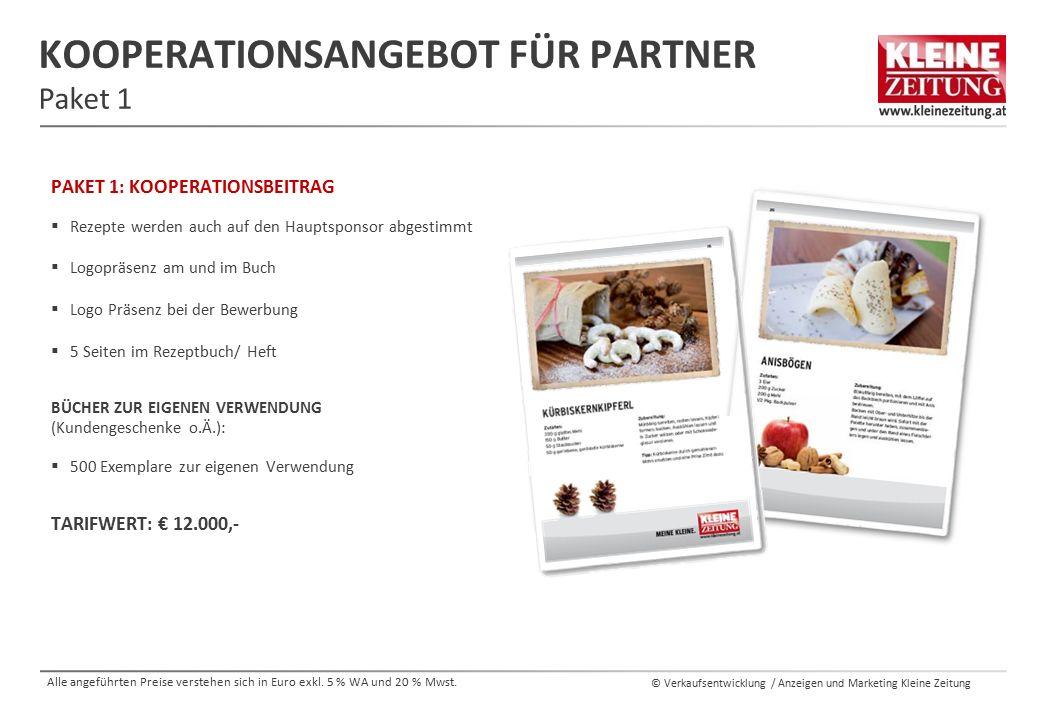 © Verkaufsentwicklung / Anzeigen und Marketing Kleine Zeitung KOOPERATIONSANGEBOT FÜR PARTNER Paket 1 PAKET 1: KOOPERATIONSBEITRAG  Rezepte werden au