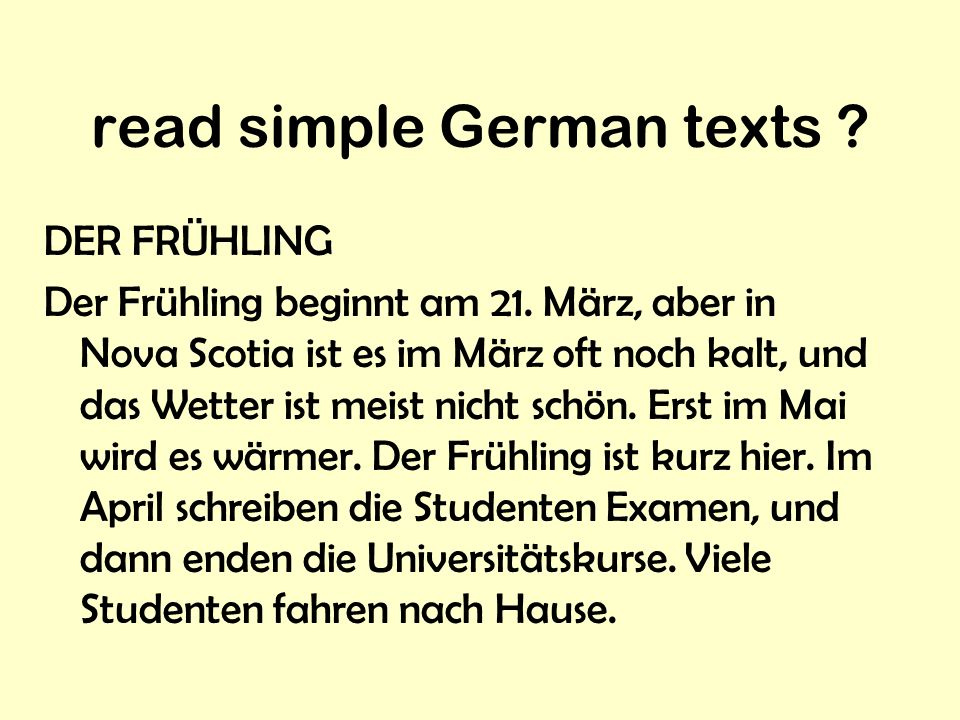 read simple German texts .DER FRÜHLING Der Frühling beginnt am 21.
