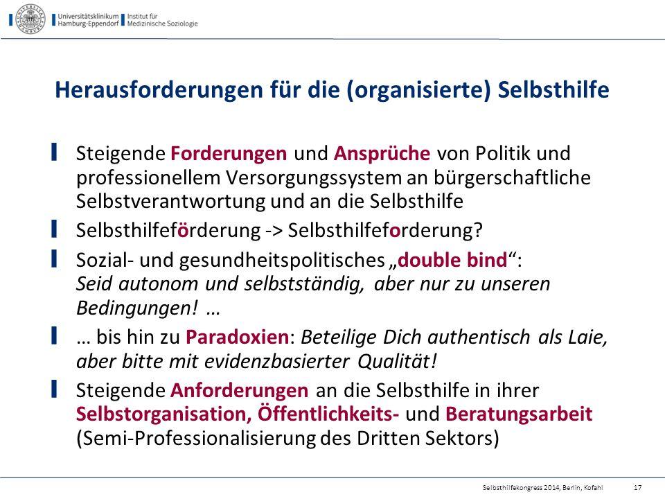 Selbsthilfekongress 2014, Berlin, Kofahl Herausforderungen für die (organisierte) Selbsthilfe Steigende Forderungen und Ansprüche von Politik und prof