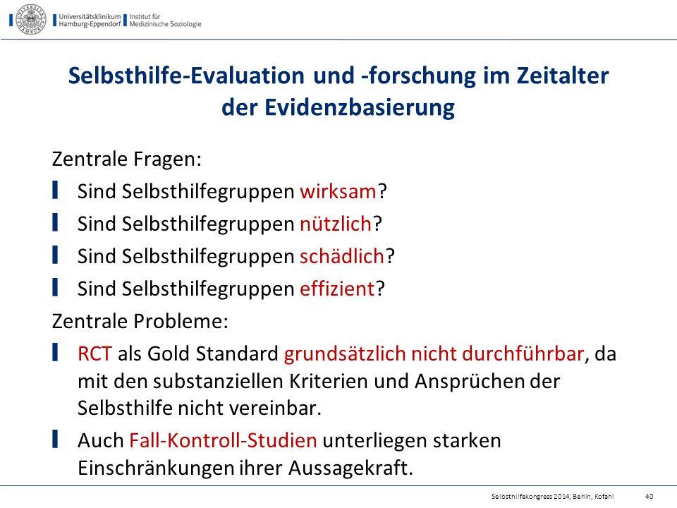 Selbsthilfe-Evaluation und -forschung im Zeitalter der Evidenzbasierung Zentrale Fragen: Sind Selbsthilfegruppen wirksam? Sind Selbsthilfegruppen nütz