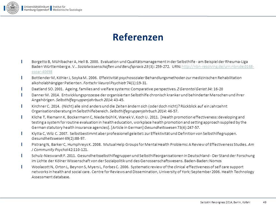 Selbsthilfekongress 2014, Berlin, Kofahl Referenzen Borgetto B, Mühlbacher A, Hell B. 2000. Evaluation und Qualitätsmanagement in der Selbsthilfe - am