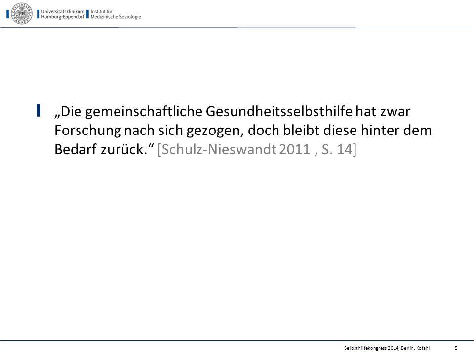 Forschungs-, Evaluations- und Qualitätssicherungs- aktivitäten der SHO in 2013 (SHILD-Studie) Selbsthilfekongress 2014, Berlin, Kofahl36