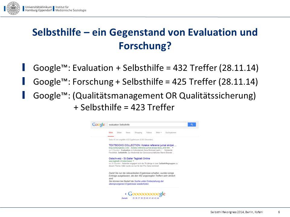 Selbsthilfe – ein Gegenstand von Evaluation und Forschung? Google™: Evaluation + Selbsthilfe = 432 Treffer (28.11.14) Google™: Forschung + Selbsthilfe