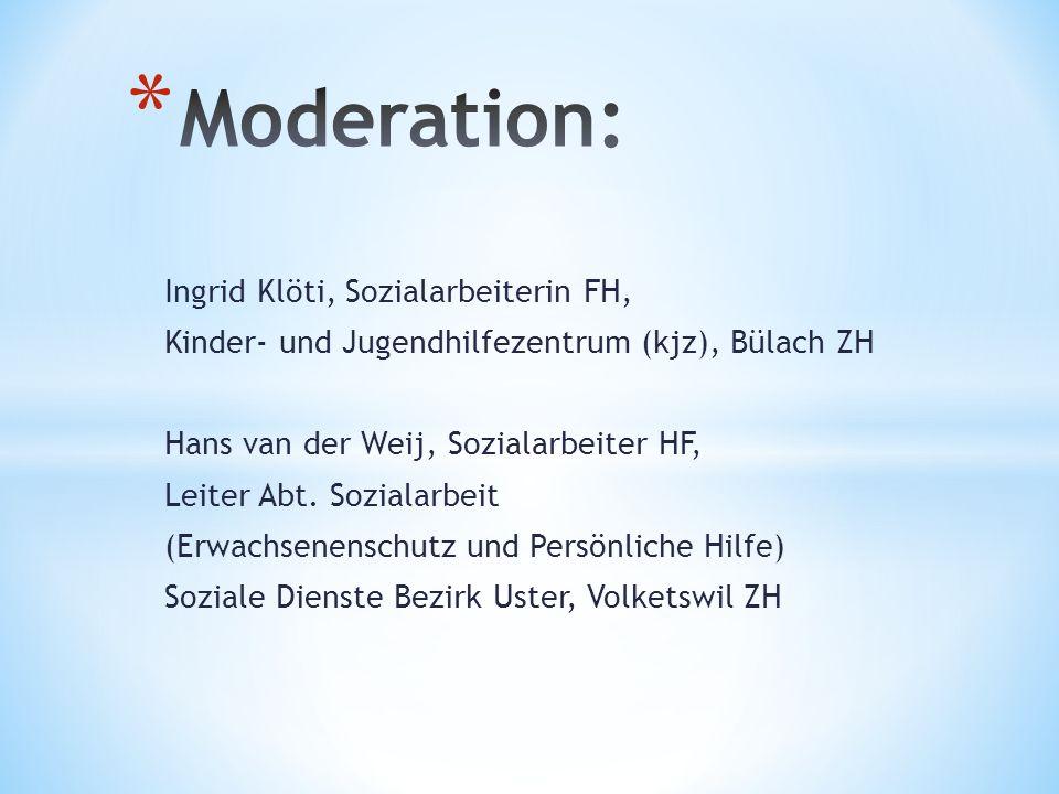 Ingrid Klöti, Sozialarbeiterin FH, Kinder- und Jugendhilfezentrum (kjz), Bülach ZH Hans van der Weij, Sozialarbeiter HF, Leiter Abt.