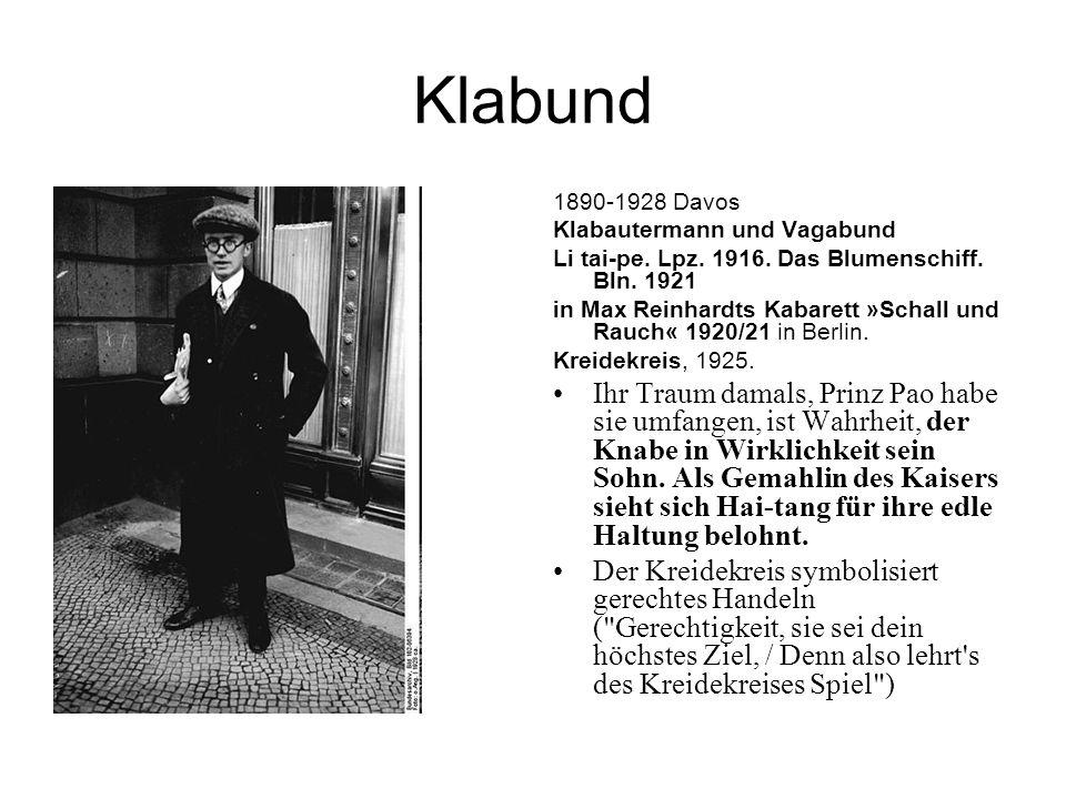 Klabund 1890-1928 Davos Klabautermann und Vagabund Li tai-pe. Lpz. 1916. Das Blumenschiff. Bln. 1921 in Max Reinhardts Kabarett »Schall und Rauch« 192