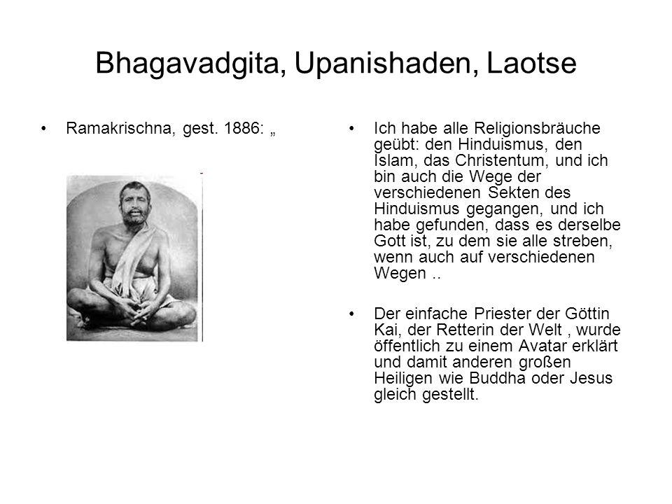 """Bhagavadgita, Upanishaden, Laotse Ramakrischna, gest. 1886: """"Ich habe alle Religionsbräuche geübt: den Hinduismus, den Islam, das Christentum, und ich"""