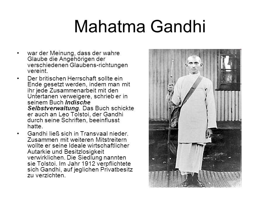 Mahatma Gandhi war der Meinung, dass der wahre Glaube die Angehörigen der verschiedenen Glaubens-richtungen vereint. Der britischen Herrschaft sollte
