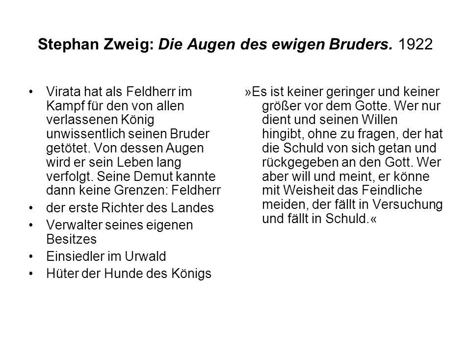 Stephan Zweig: Die Augen des ewigen Bruders. 1922 Virata hat als Feldherr im Kampf für den von allen verlassenen König unwissentlich seinen Bruder get