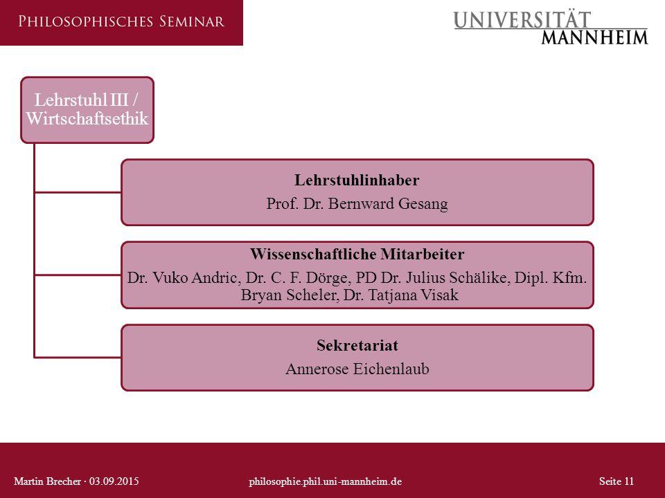 Lehrstuhl III / Wirtschaftsethik Lehrstuhlinhaber Prof. Dr. Bernward Gesang Wissenschaftliche Mitarbeiter Dr. Vuko Andric, Dr. C. F. Dörge, PD Dr. Jul