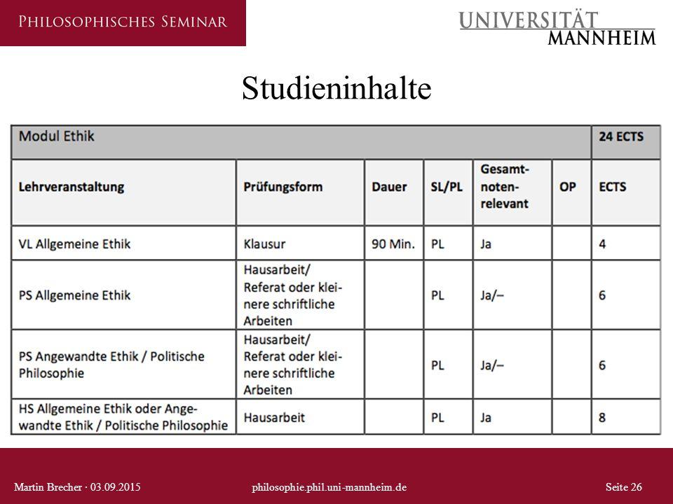 Studieninhalte Martin Brecher · 03.09.2015philosophie.phil.uni-mannheim.deSeite 26