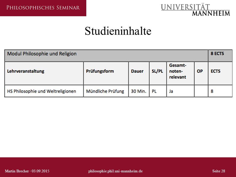 Studieninhalte Martin Brecher · 03.09.2015philosophie.phil.uni-mannheim.deSeite 28