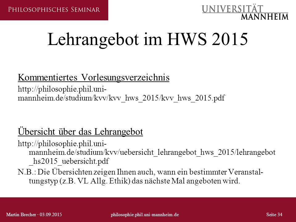 Lehrangebot im HWS 2015 Kommentiertes Vorlesungsverzeichnis http://philosophie.phil.uni- mannheim.de/studium/kvv/kvv_hws_2015/kvv_hws_2015.pdf Übersic