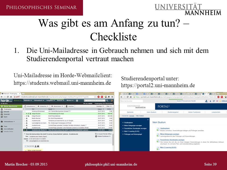 Was gibt es am Anfang zu tun? – Checkliste 1.Die Uni-Mailadresse in Gebrauch nehmen und sich mit dem Studierendenportal vertraut machen Uni-Mailadress