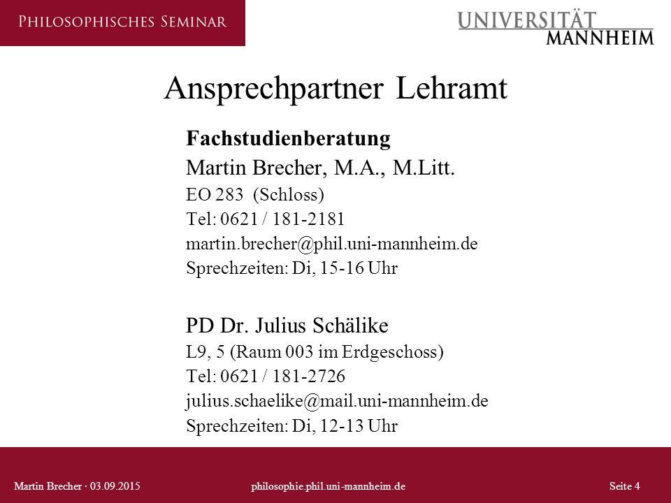 Ansprechpartner Lehramt Fachstudienberatung Martin Brecher, M.A., M.Litt. EO 283 (Schloss) Tel: 0621 / 181-2181 martin.brecher@phil.uni-mannheim.de Sp