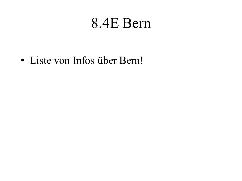 8.4E Bern Liste von Infos über Bern!