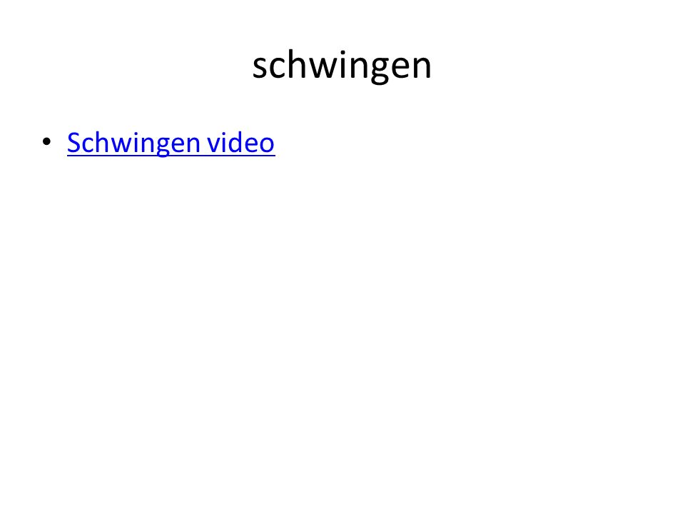 schwingen Schwingen video