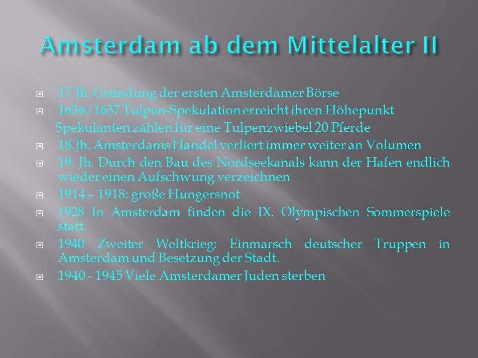  17.Jh. Gründung der ersten Amsterdamer Börse  1636/1637 Tulpen-Spekulation erreicht ihren Höhepunkt Spekulanten zahlen für eine Tulpenzwiebel 20 Pf