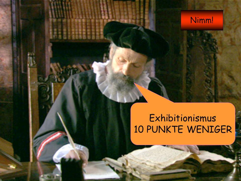 Exhibitionismus 10 PUNKTE WENIGER Nimm!