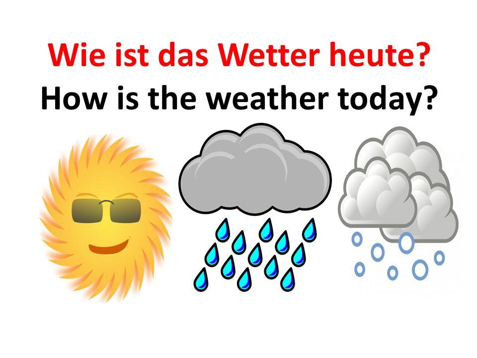 In Germany it is hot in summer A In Deutschland ist es warm im Sommer B In Deutschland ist es heiß im Sommer C In Deutschland ist es heiß im Frühling D Mein Hut, der hat drei Ecken