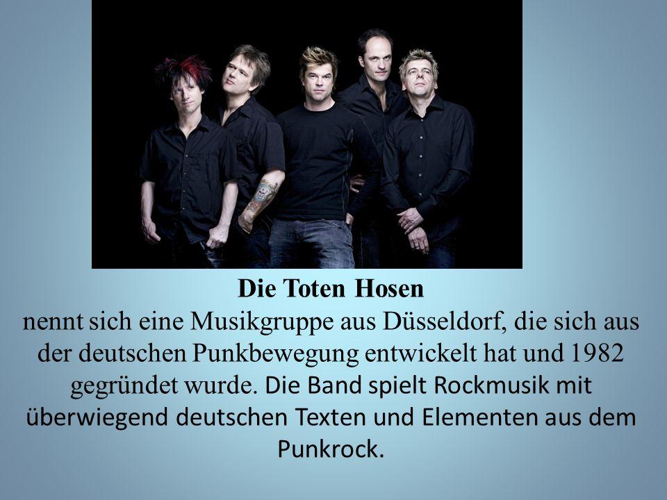 Die Toten Hosen nennt sich eine Musikgruppe aus Düsseldorf, die sich aus der deutschen Punkbewegung entwickelt hat und 1982 gegründet wurde.