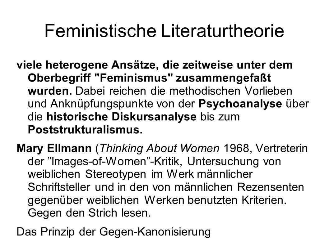 Feministische Literaturtheorie viele heterogene Ansätze, die zeitweise unter dem Oberbegriff Feminismus zusammengefaßt wurden.