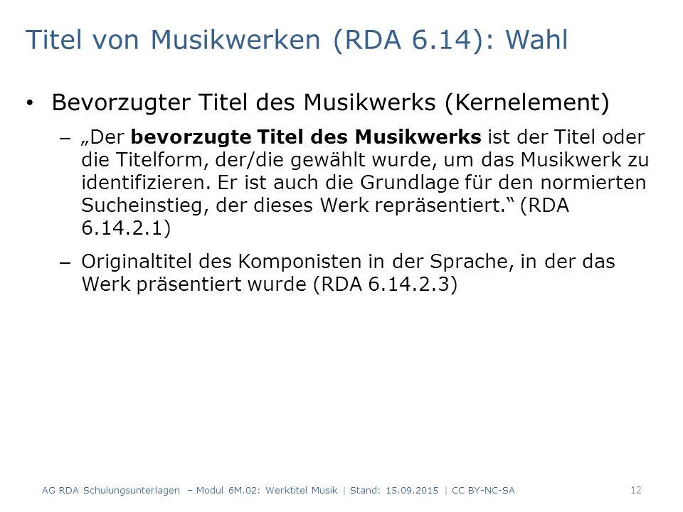 """Titel von Musikwerken (RDA 6.14): Wahl Bevorzugter Titel des Musikwerks (Kernelement) – """"Der bevorzugte Titel des Musikwerks ist der Titel oder die Titelform, der/die gewählt wurde, um das Musikwerk zu identifizieren."""