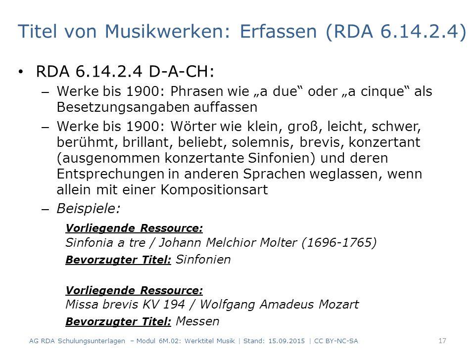 """RDA 6.14.2.4 D-A-CH: – Werke bis 1900: Phrasen wie """"a due"""" oder """"a cinque"""" als Besetzungsangaben auffassen – Werke bis 1900: Wörter wie klein, groß, l"""