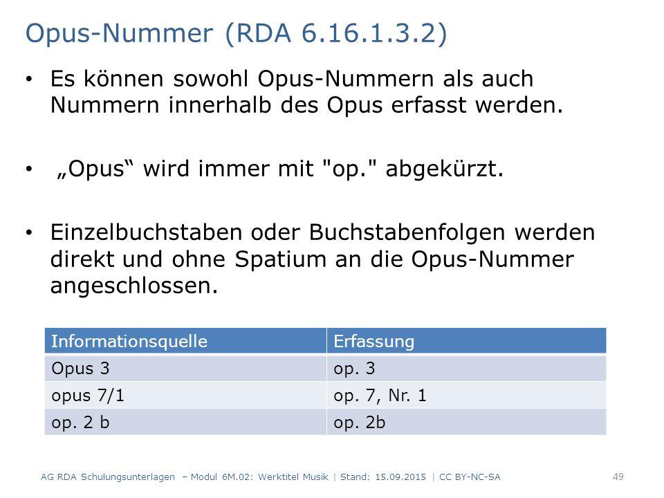 """Es können sowohl Opus-Nummern als auch Nummern innerhalb des Opus erfasst werden. """"Opus"""" wird immer mit"""