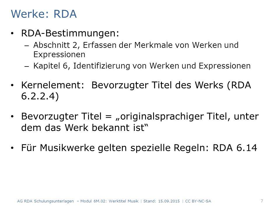 Normierte Sucheinstiege für Musikexpressionen (RDA 6.28.3) Keine Kernelemente Werden nur für Arrangements und Skizzen empfohlen Nicht nötig für Klavierauszüge und Chorpartituren (im RDA-Text: Gesangs- und Chorpartituren), sowie für Übersetzungen.