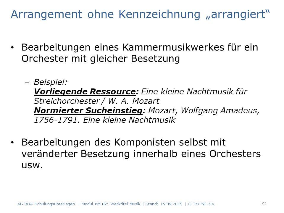 """Arrangement ohne Kennzeichnung """"arrangiert Bearbeitungen eines Kammermusikwerkes für ein Orchester mit gleicher Besetzung – Beispiel: Vorliegende Ressource: Eine kleine Nachtmusik für Streichorchester / W."""